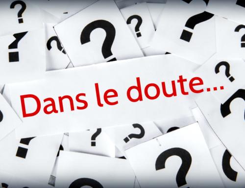 CHOIX – DOUTES ET QUESTIONNEMENTS