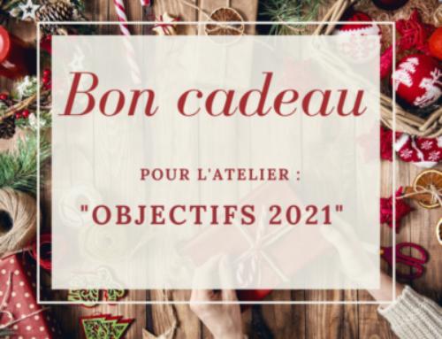 BON CADEAU – ATELIER OBJECTIFS 2021